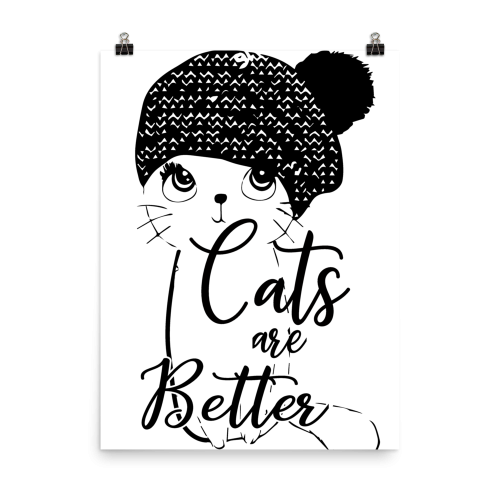 Cats Are Better Classic Wall Art Print Poster